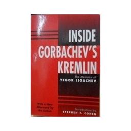 Inside Gorbachev's Kremlin. - Cohen Stephen F.