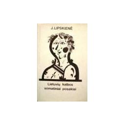 Lietuvių kalbos somatiniai posakiai (su galvos dalių pavadinimais)/ Lipskienė Jonina