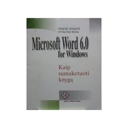 Microsoft Word 6,0 for Windows. - Veidaitė T., Būda Vyt.