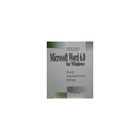 Microsoft Word 6,0 for Windows. / Veidaitė T., Būda Vyt.