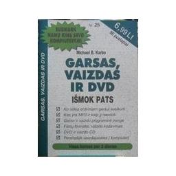 Garsas, vaizdas ir DVD. Išmok pats. - Karbo Michael B.