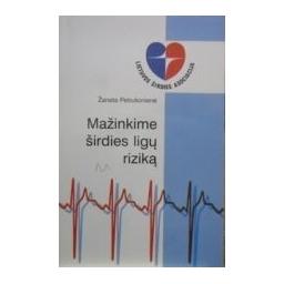 Mažinkime širdies ligų riziką/ Petrulionienė Žaneta