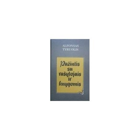Pažintis su rašytojais ir knygomis (2 knygos)/ Tyruolis Alfonsas