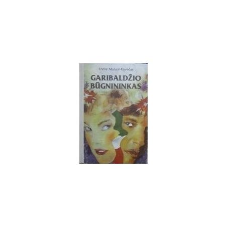 Garibaldžio būgnininkas/ Murani-Kovačas Endre