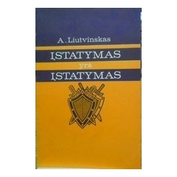 Įstatymas yra įstatymas/ Liutvinskas A.