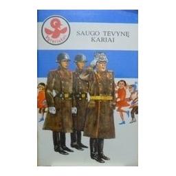 Saugo Tėvynę kariai/ Autorių kolektyvas
