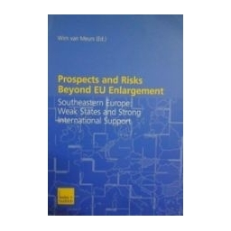 Prospects and Risks Beyond EU Enlargement/ van Meurs Wim