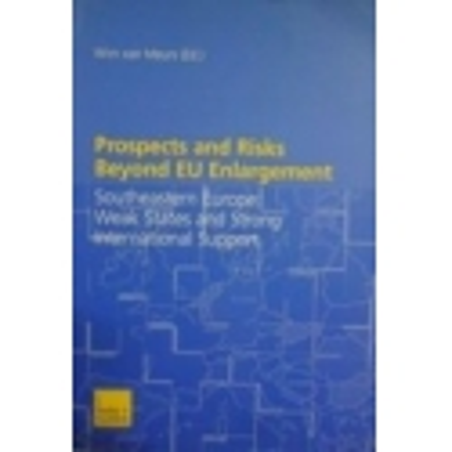 Prospects and Risks Beyond EU Enlargement/ van Meurs Wim