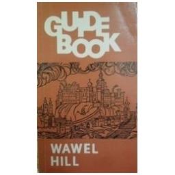 Wawel Hill. Guide-book/ Kuczman Kazimierz