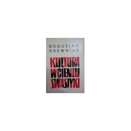 Kultura w cieniu swastyki/ Drewniak Boguslaw