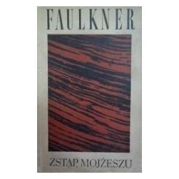 Zstap, Mojzeszu/ Faulkner William