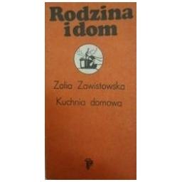 Kuchnia domowa/ Zawistowska Zofia