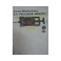 Za progiem mroku/ Klodzinska Anna