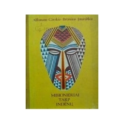 Misionieriai tarp indėnų/ Girskis Alfonsas, Jauniškis Bronius