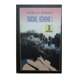 Sudie, Edene! 2 dalys/ Hilsburg Patricija