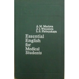 Essential English for Medical Students/ Maslova A. ir kiti