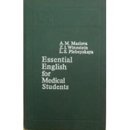 Essential English for Medical Students/ Maslova A. ir kiti
