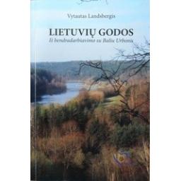Lietuvių godos (iš bendradarbiavimo su Baliu Urbonu)/ Landsbergis Vyt.