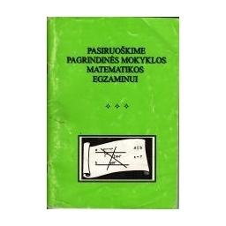 Pasiruoškime pagrindinės mokyklos matematikos egzaminui/ Jocaitė Algidė ir kt.