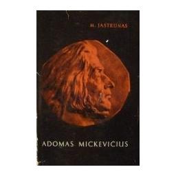 Adomas Mickevičius/ Jastrunas M.