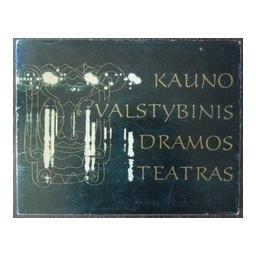 Kauno Valstybinis Dramos teatras/ Aleksienė Gražina