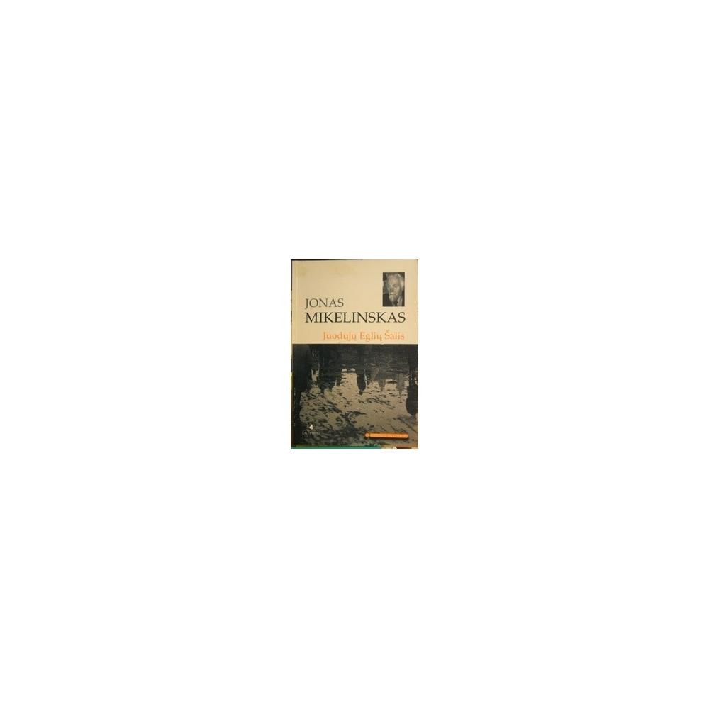Juodųjų Eglių Šalis/ Mikelinskas Jonas