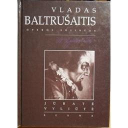 Vladas Baltrušaitis (operos solistas)/ Vyliūtė Jūratė