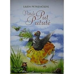 Vištelė Put Pututė/ Liuda Petkevičiūtė