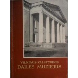 Vilniaus Valstybinis Dailės Muziejus/ P. Gudynas