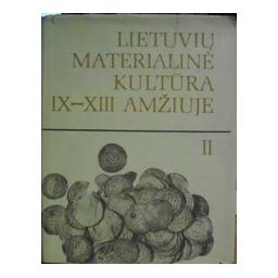 Lietuvių materialinė kultūra IX-XIII a. (II dalis)/ Volkaitė-Kulikauskienė R.