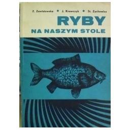 Ryby na naszym stole/ Zofia Zawistowska