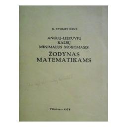 Anglų-lietuvių kalbų minimalus mokomasis žodynas matematikams/ Svecevičius B.
