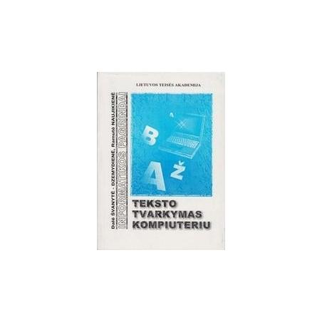 Teksto tvarkymas kompiuteriu/ Švanytė-Dzemydienė D., Naujikienė R.