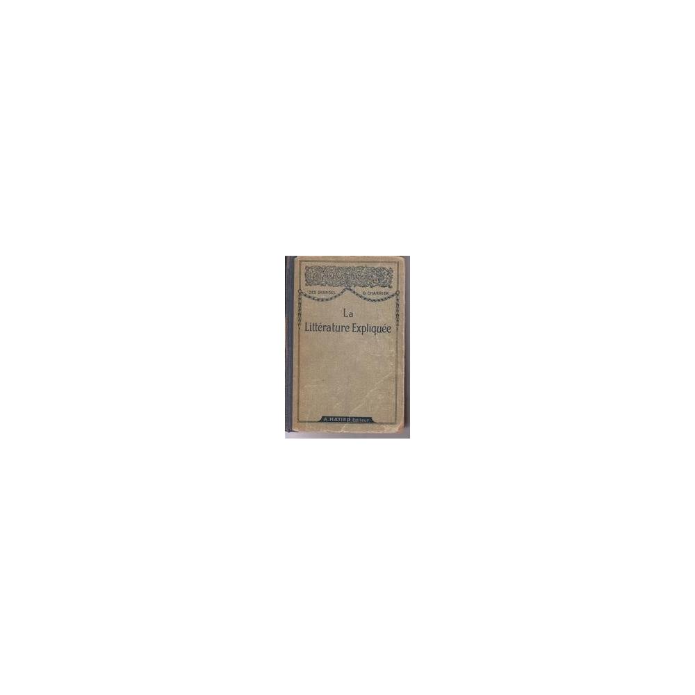 La Littérature expliquée/ Ch. -M. Des Granges