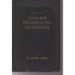 English pronouncing dictionary/ Jones Daniel