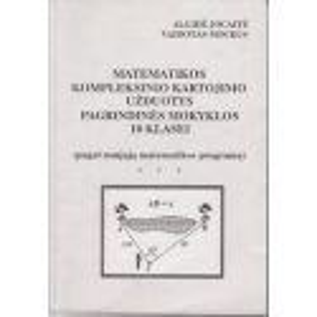 Matematikos kompleksinio kartojimo užduotys/ Jocaitė A., Mockus V.