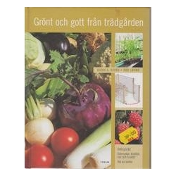 Grönt och gott från trädgården/ Björg A. Raybo