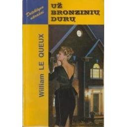 Už bronzinių durų/ Le Quex William
