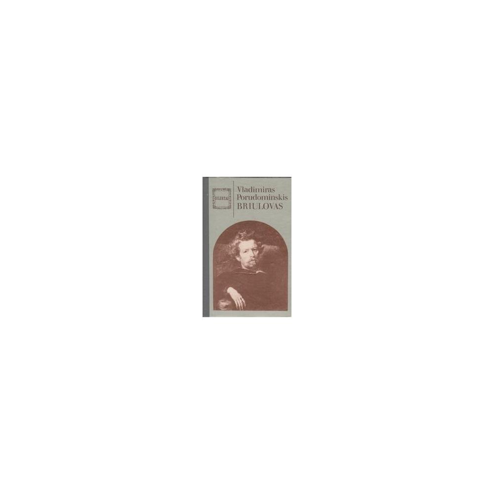 Briulovas/ Porudominskis Vladimiras