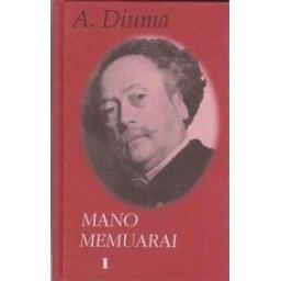 Mano memuarai (I tomas)/ Diuma Aleksandras