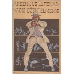 Arsenijus Lupenas-vagis džentelmenas/ Leblanas Morisas