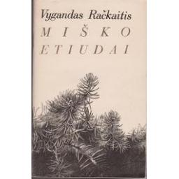 Miško etiudai/ Račkaitis Vygandas