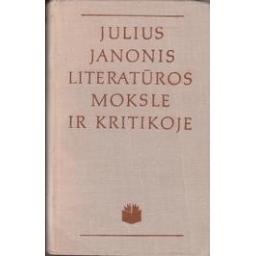 Julius Janonis literatūros moksle ir kritikoje/ Renčys Sigitas
