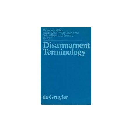 Disarmament Terminology/ W. de Gruyter