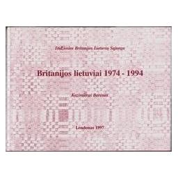 Didžiosios Britanijos Lietuvių sąjunga. Britanijos lietuviai 1974 - 1994/ Barėnas K.
