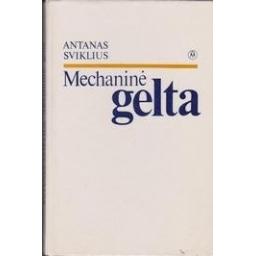 Mechaninė gelta/ Sviklius A.