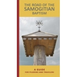 THE ROAD OF THE SAMOGITIAN BAPTISM/ Gudlinkis R. ir Liepuonius Vl.