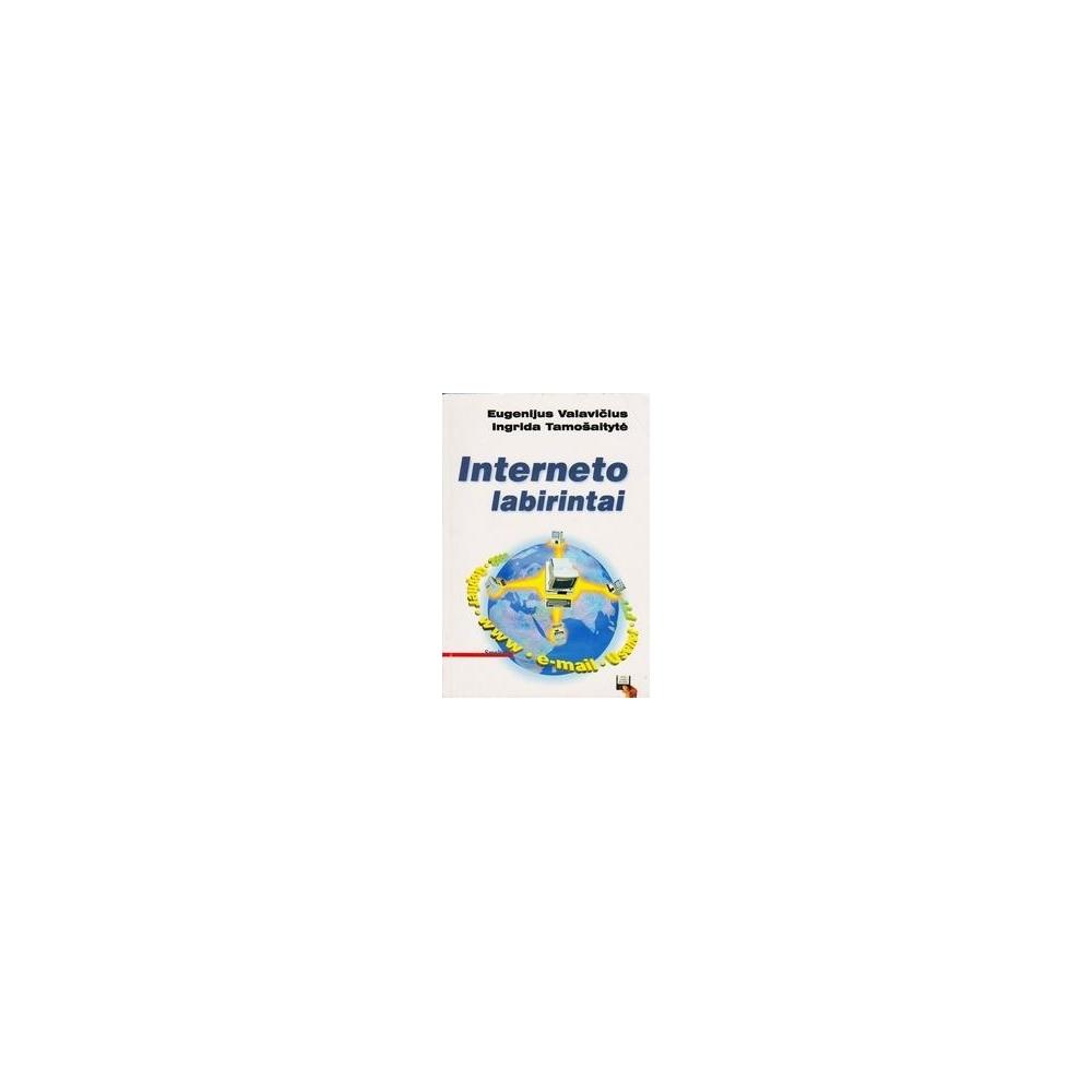 Interneto labirintai/ Valavičius E., Tamošaitytė I.