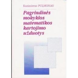 Pagrindinės mokyklos matematikos kartojimo užduotys/ Pulmonas Kazimieras