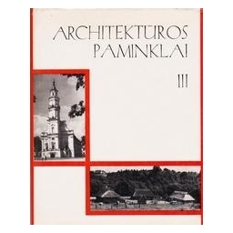 Architektūros paminklai (3 tomas)/ Autorių kolektyvas